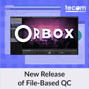 New Release of ORBOX File-Based QC